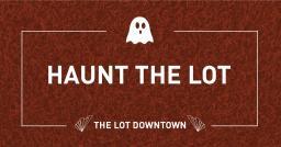 haunt the lot