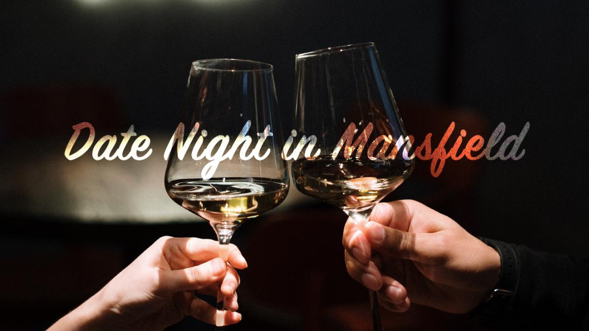 date night in Mansfield